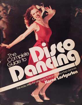 «The Complete Guide to Disco Dancing»