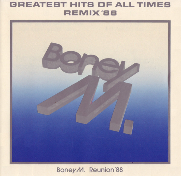 Boney M. - «Greatest Hits Of All Times - Remix '88»