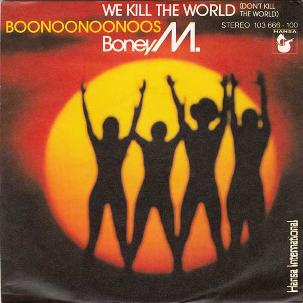 Boney M. – We Kill the World (Don't Kill the World)